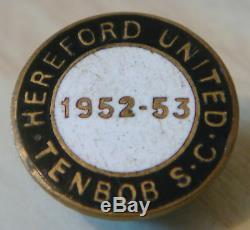 HEREFORD UNITED 52-53 TENBOB SUPPORTERS CLUB Badge Maker W. O LEWIS Button hole