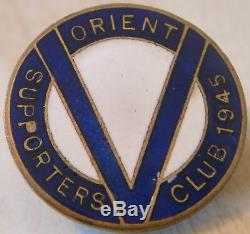 LEYTON ORIENT FC Very rare 1945 SUPPORTERS CLUB badge Maker WO LEWIS Button hole