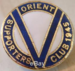 LEYTON ORIENT Very rare 1945 SUPPORTERS CLUB badge Maker W O LEWIS Button hole